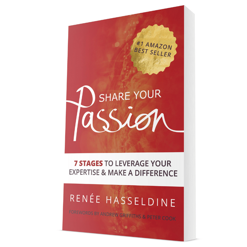 Cover of Renee Hasseldine's first book Share Your Passion: 7 Stages to Leverage Your Expertise & Make A Difference by Renee Hasseldine